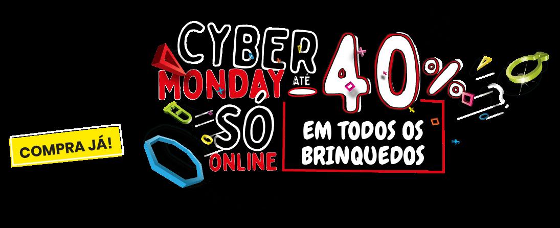 Cyber Monday - até 40% em brinquedos!